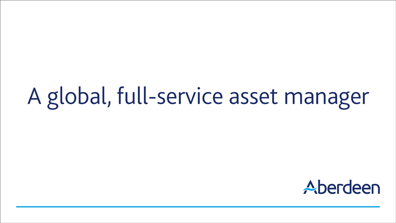 At Aberdeen, asset management is our business